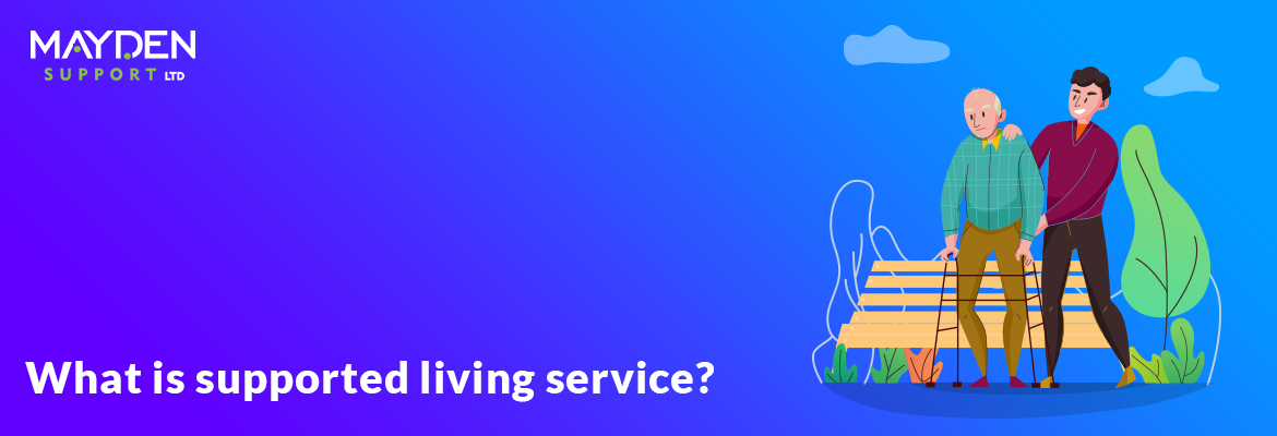What is supported living service?